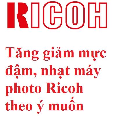 Tăng giảm mực đậm nhạt với máy photocopy Ricoh theo ý muốn